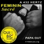 A 432 HERTZ PAPA GUT FEMININ SACRE RIC